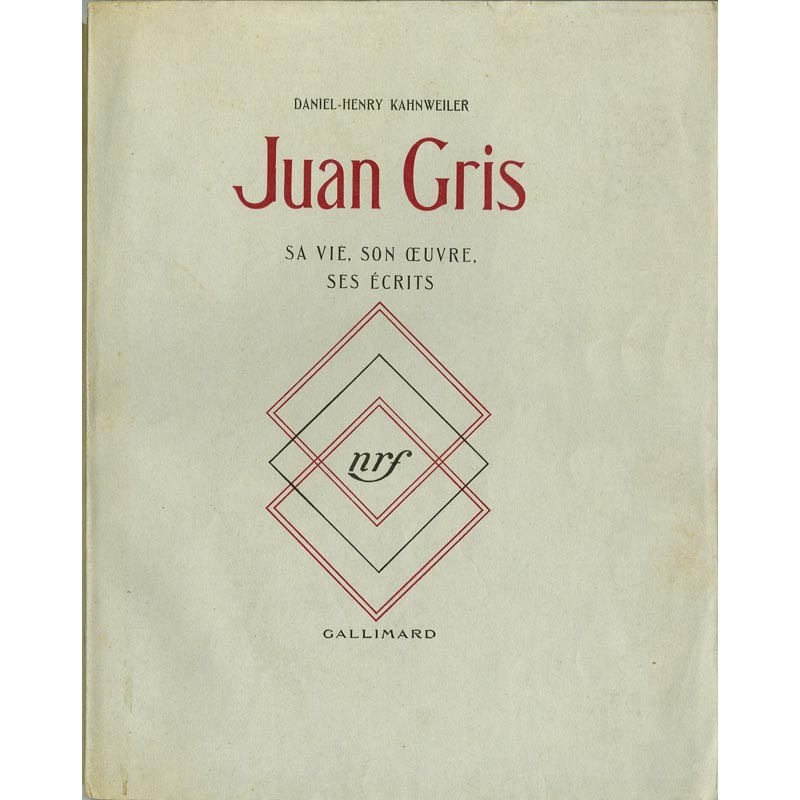 couverture de Daniel-Henry Kahnweiler, Juan Gris, sa vie, son œuvre, ses écrits