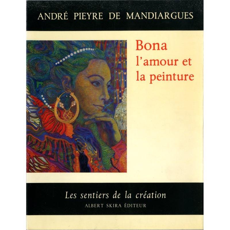 """André Pieyre de Mandiargues, """"Bona, l'amour et la peinture"""", Skira"""