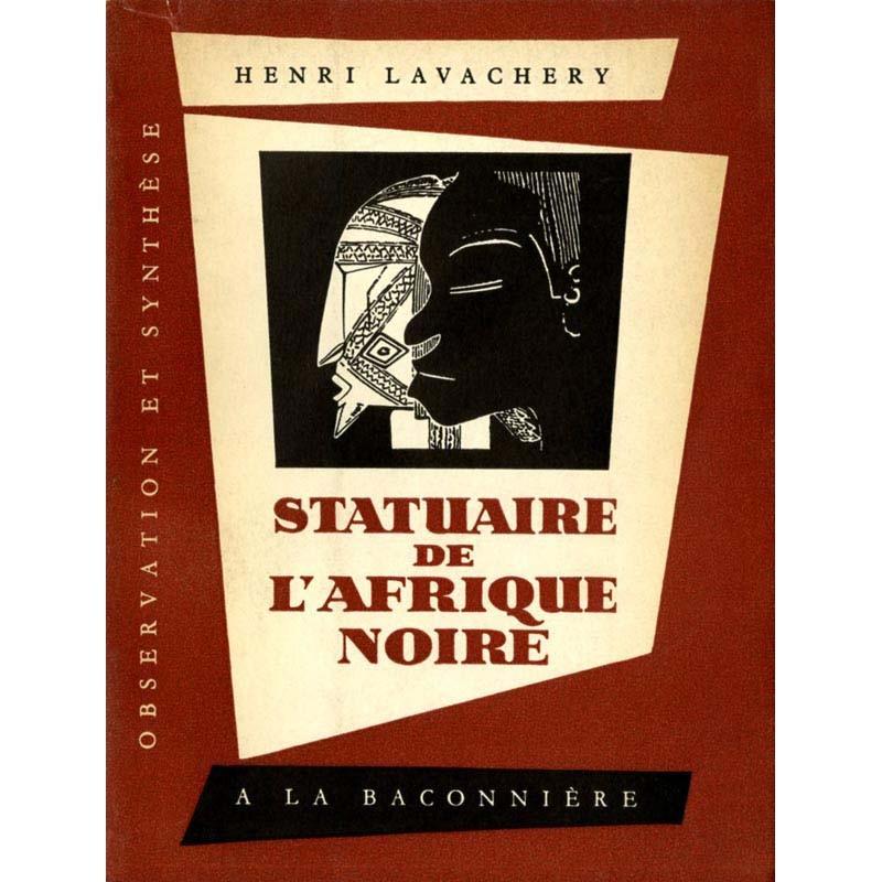 """Couverture du livre d'Henri Lavachery """"Statuaires de l'Afrique noire"""""""