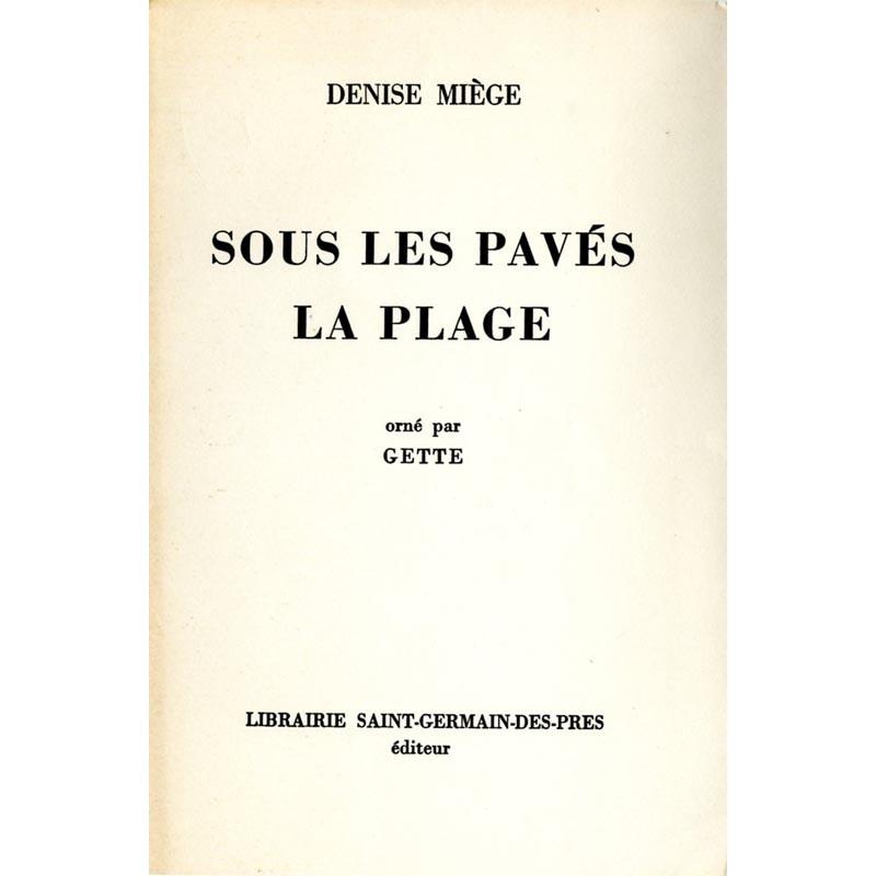"""Denise Miège, Paul Armand Gette """"Sous les pavés la plage"""""""