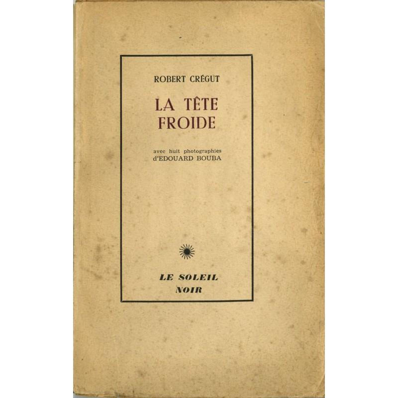 """Couverture de """"La tête froide """" de Robert Crégut, photographies d'Édouard Boubat, 1952"""