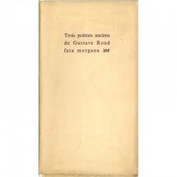 Gustave Roud, Trois poèmes anciens, Fata Morgana, 1976