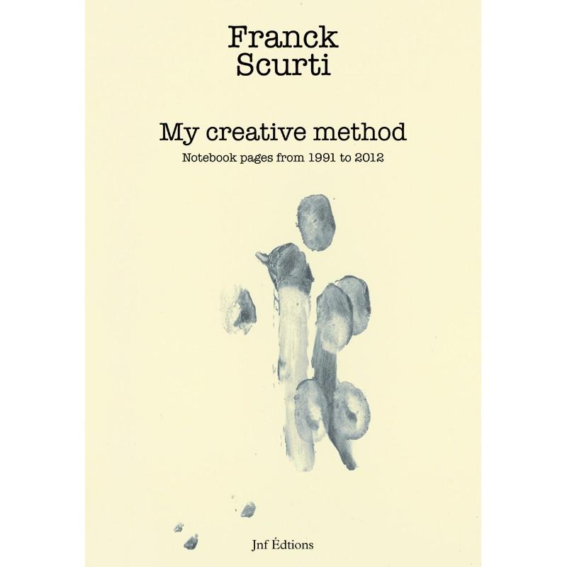 """La couverture du livre de Franck Scurti """"My creative méthod"""""""