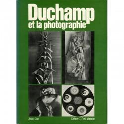 Duchamp et la photographie, par Jean Clair, édition du Chêne, 1977