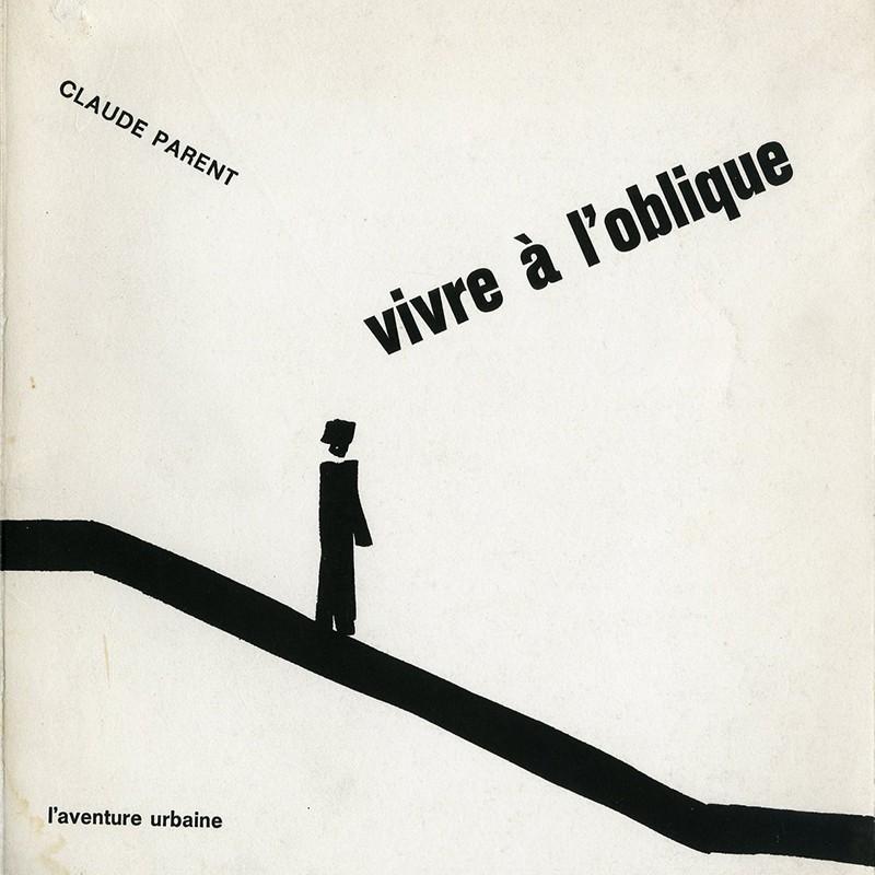 Claude Parent, Vivre à l'oblique, 1970