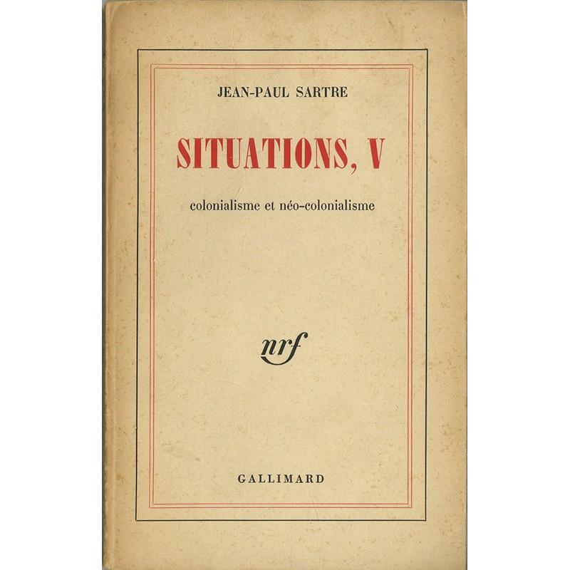 Jean-Paul Sartre, Situations V, colonialisme et néo-colonialisme, NRF, Gallimard, 1964