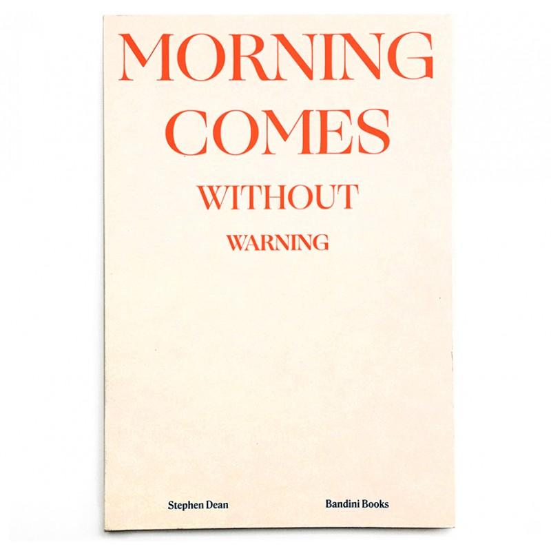 Edition courante du livre de Stephen Dean, Morning comes without warning, 2020