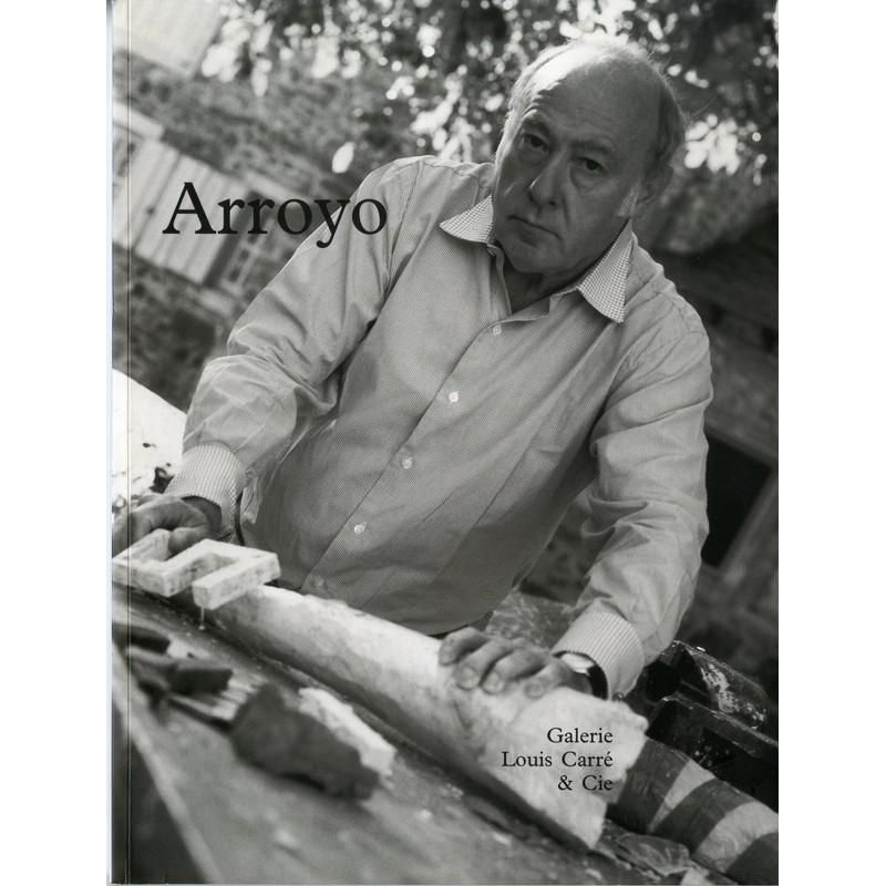Catalogue de l'exposition Arroyo, à la galerie Louis Carré & Cie, 1999