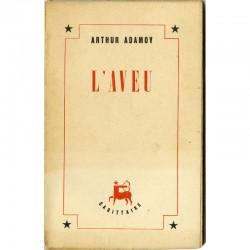 Arthur Adamov, L'Aveu, Les éditions du Sagittaire, 1946