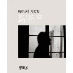 """Couverture du tirage de tête de """"Trois heures avec Isou"""" de Bernard Plossu, Marval, 2015"""