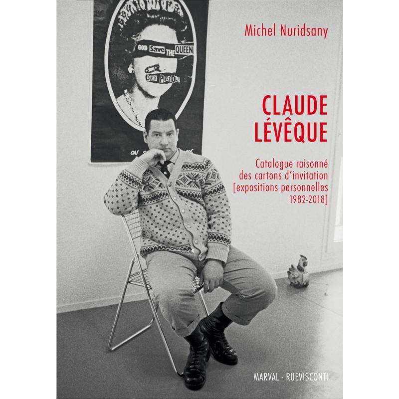 """""""Catalogue raisonné des cartons d'invitation""""  de Claude Lévêque"""