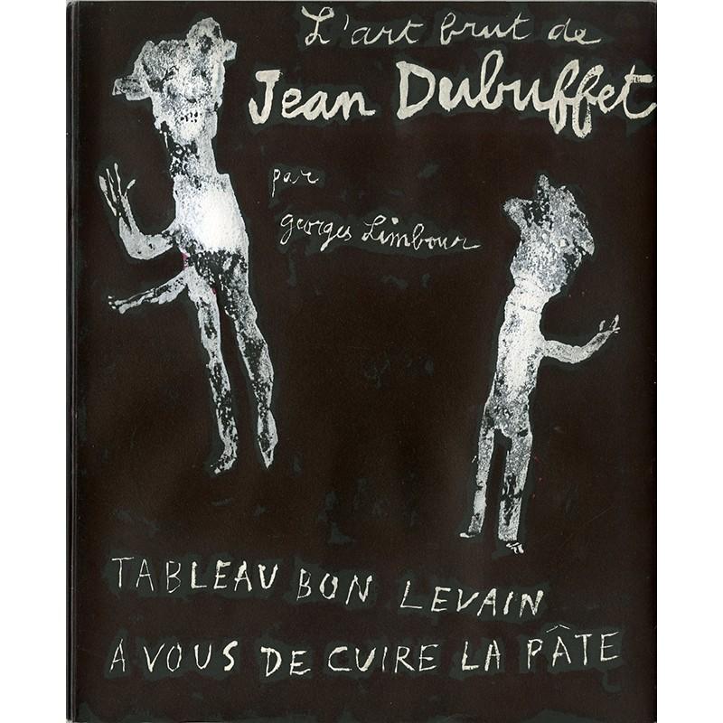 L'art brut de Jean Dubuffet, par Georges Limbour, Pierre Matisse, 1953