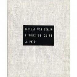 Jean Dubuffet, Tableau bon levain, à vous de cuire la pâte, 1953