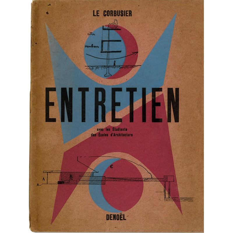 Le Corbusier, Entretien avec les étudiants des écoles d'architecture, 1943