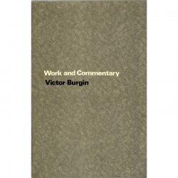 """Work and Commentary"", Victor Burgin, Latimer New Dimensions Limited, Londres, 1973"