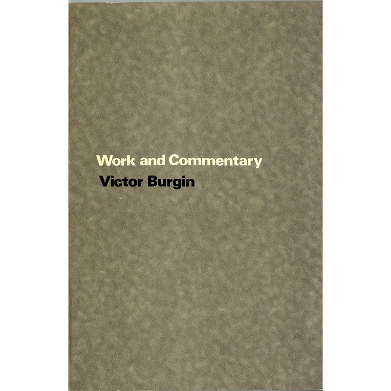 """""""Work and Commentary"""", Victor Burgin, Latimer New Dimensions Limited, Londres, 1973"""