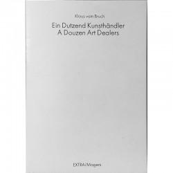 Klaus vom Bruch, Ein Dutzend Kunsthändler