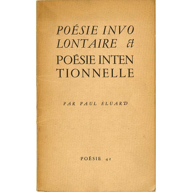 Paul Éluard, Poésie Involontaire et Poésie Intentionnelle, 1942
