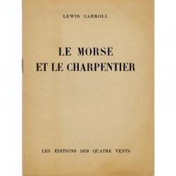 Lewis Carroll, Le Morse et le Charpentier, éd. des Quatre Vents, s.d.