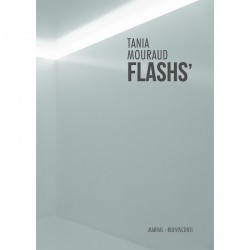 couverture de Tania Mouraud FLASHS', Marval-rueVisconti, 2019