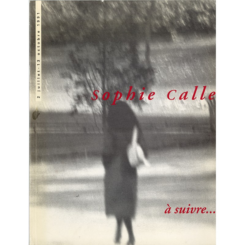 Sophie Calle, A suivre..., MAMVP, 1991