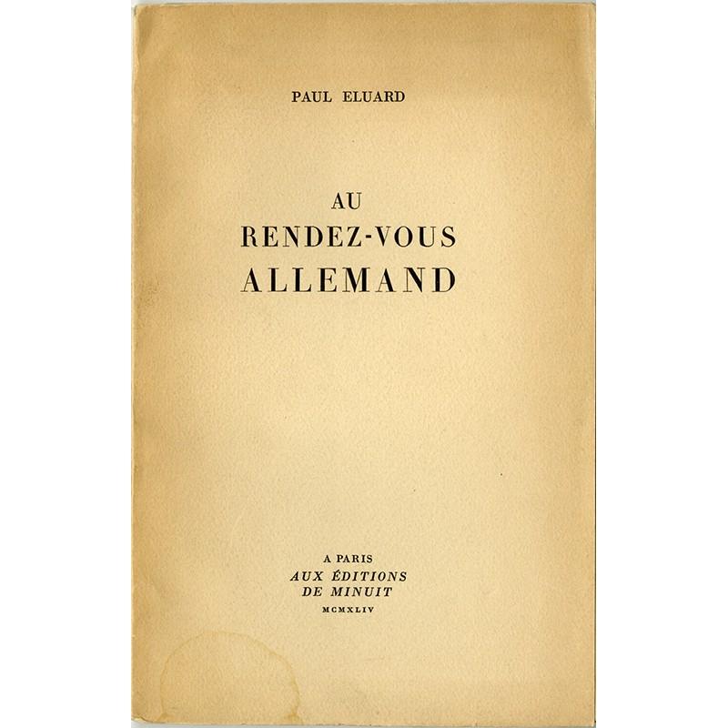 Paul Eluard, Au rendez-vous allemand, 1944