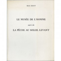 Max Ernst, Le Musée de l'homme, Delpire, Iolas, 1965