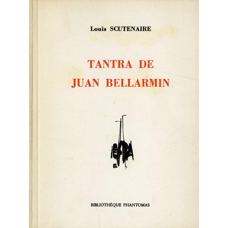 Louis Scutenaire, Tantra de Juan Bellarmin, Bibliothèque Phantomas, 1965