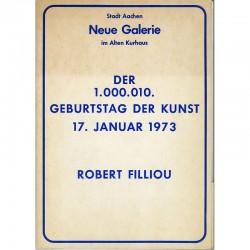 Robert Filliou, Der 1.000.010. Geburtstag der Kunst, 17 Januar 1973