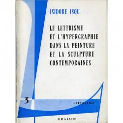 Isidore Isou, Le Lettrisme et l'Hypergraphie dans la Peinture et la Sculpture Contemporaine