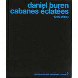 Daniel Buren, Cabanes éclatées, 1975-2000, éditions 11/28/48